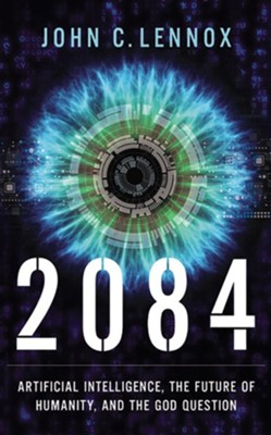 2084: Artificial Intelligence, the Future of Humanity, and the God Question - unabridged audiobook on CD  -     By: John C. Lennox