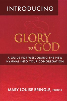 Introducing Glory to God  -     By: Mary Louise Bringle