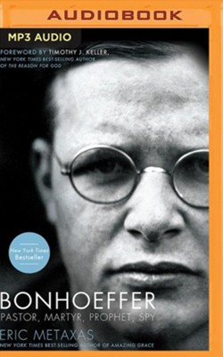 Bonhoeffer: Pastor, Martyr, Prophet, Spy - unabridged audiobook on MP3-CD  -     Narrated By: Malcolm Hillgartner     By: Eric Metaxas