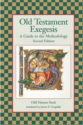 Old Testament Exegesis: A Guide to the Methodology, Second Edition, paper  -     By: Odil Hannes Steck, James D. Nogalski