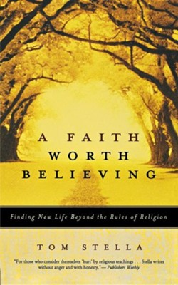 A Faith Worth Believing  -     By: Tom Stella