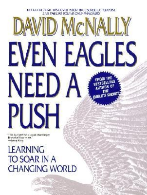 Even Eagles Need a Push: Learning to Soar in a Changing World  -     By: David McNally
