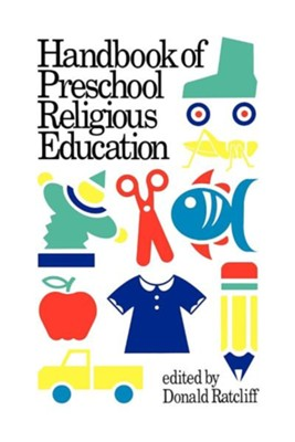 Handbook of Preschool Religious Education   -     By: Susan Ratcliffe