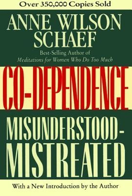 Co-Dependence: Misunderstood-Mistreated  -     By: Anne Wilson Schaef