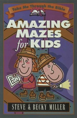 Amazing Mazes for Kids: Take Me Through the Bible  -     By: Steve Miller