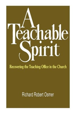 A Teachable Spirit   -     By: Richard Robert Osmer