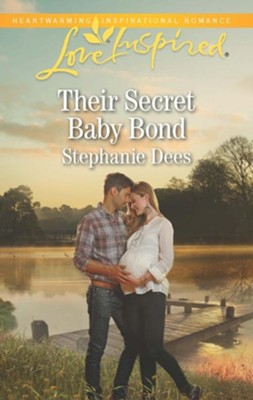 Their Secret Baby Bond  -     By: Stephanie Dees