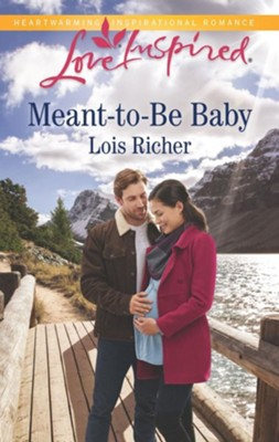 #1: Meant-to-Be Baby   -     By: Lois Richer