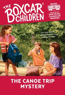 The Canoe Trip Mystery  -     By: Gertrude Chandler Warner