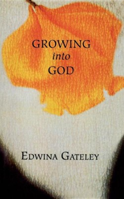 Growing into God   -     By: Edwina Gateley