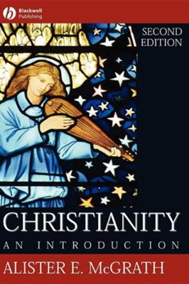 Christianity: An Introduction, Edition 0002  -     By: Alister E. McGrath
