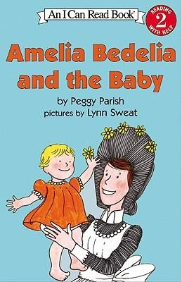 Amelia Bedelia and the Baby  -     By: Peggy Parish     Illustrated By: Lynn Sweat