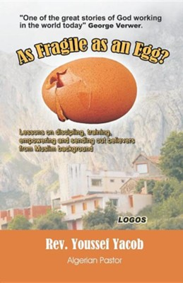 As Fragile as an Egg? (English)  -     By: Youssef Yacob