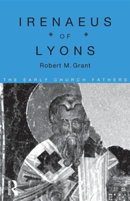 Irenaeus of Lyons  -     By: Robert M. Grant