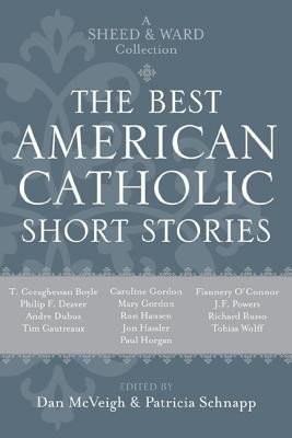 The Best American Catholic Short Stories: A Sheed & Ward Collection  -     Edited By: Daniel McVeigh, Patricia Schnapp     By: Daniel McVeigh(ED.) & Patricia Schnapp(ED.)