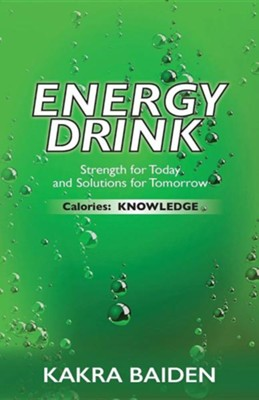 Energy Drink: Calories: Knowledge  -     By: Kakra Baiden
