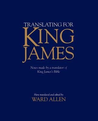 Translating for King James  -     By: Ward Allen
