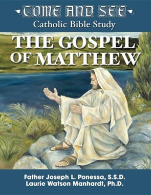Come and See: The Gospel of Matthew  -     By: Joseph L. Ponessa, Laurie Manhardt