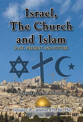 Israel, The Church, and Islam  -     By: Donald Camerson