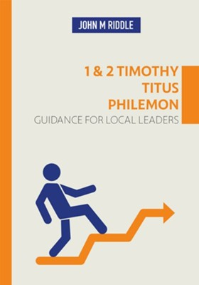 1 & 2 Timothy, Titus, Philemon  -     By: John Riddle