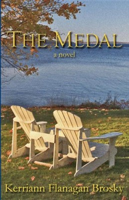 The Medal  -     By: Kerriann Flanagan Brosky