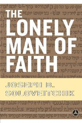 The Lonely Man of Faith  -     By: Joseph B. Soloveitchik