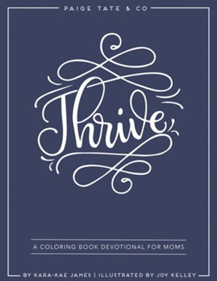 Thrive: A Coloring Book Devotional for Moms (Journaling and Creative Worship)  -     By: Kara-Kae James