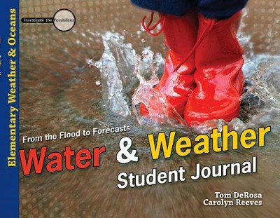 Water & Weather, Student Journal  -     By: Tom DeRosa, Carolyn Reeves