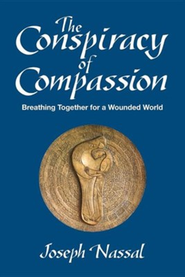 The Conspiracy of Compassion  -     By: Joe Nassal, Joseph F. Nassal
