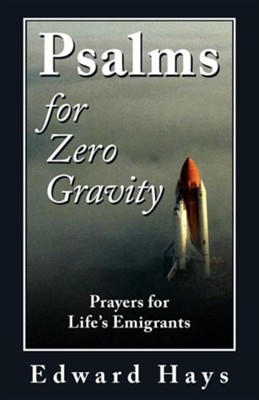 Psalms for Zero Gravity  -     By: Edward Hays
