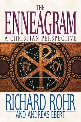 The Enneagram: A Christian Perspective  -     By: Richard Rohr, Andreas Ebert