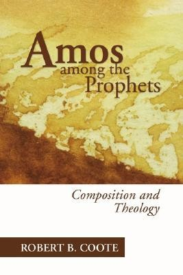 Amos Among the Prophets  -     By: Robert B. Coote