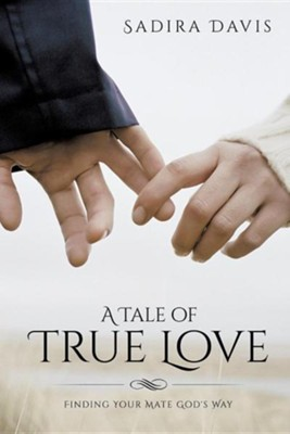 A Tale of True Love  -     By: Sadira Davis