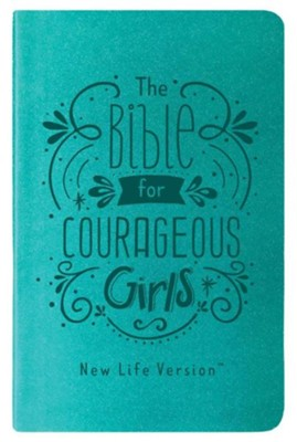 Bible for Courageous Girls: New Life Version  -     By: Compiled by Barbour Staff