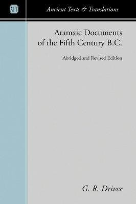 Aramaic Documents of the Fifth Century B.C.Revised Edition  -     By: G.R. Driver