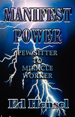 Manifest Power  -     By: Ed Hensel, James Woodward