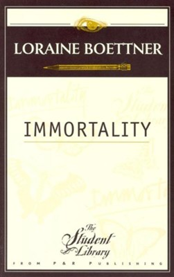 Immortality  -     By: Loraine Boettner