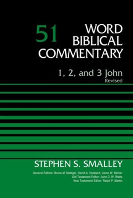 1, 2, and 3 John: Word Biblical Commentary, Volume 51 (Revised) [WBC]   -     Edited By: Bruce M. Metzger, David Allen Hubbard     By: Dr. Stephen S. Smalley