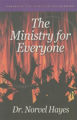 The Ministry For Everyone: Handbook For Effective Soulwinning  -     By: Norvel Hayes
