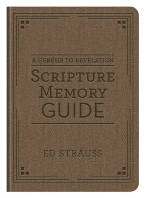 A Genesis to Revelation Scripture Memory Guide  -     By: Ed Strauss