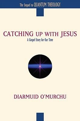 Catching Up with Jesus: A Gospel Story for Our Time  -     By: Diarmuid O'Murchu