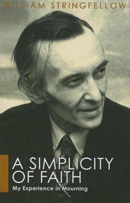 A Simplicity of Faith  -     By: William Stringfellow