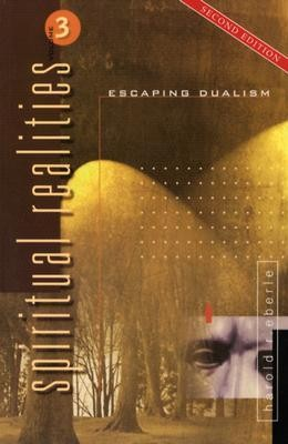 Escaping Dualism, Edition 0002  -     By: Harold R. Eberle