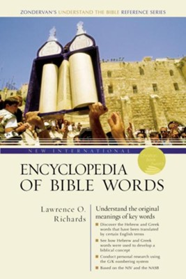 New International Encyclopedia of Bible Words  -     By: Lawrence O. Richards