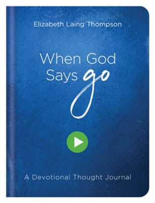 When God Says Go: A Devotional Thought Journal  -     By: Elizabeth Laing Thompson