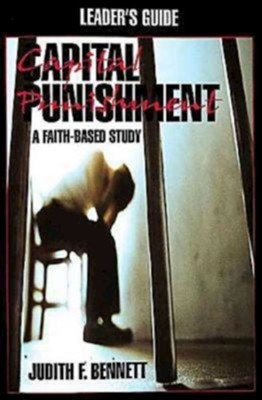 Capital Punishment: A Faith-Based Study, Leader  -     By: Hunter Mabry