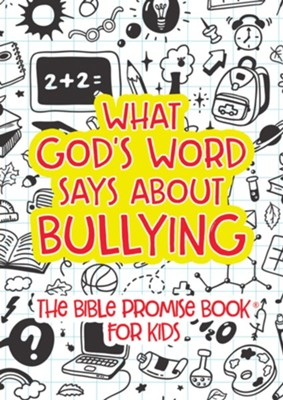 What God's Word Says about Bullying: The Bible Promise Book for Kids  -     By: Janice Thompson