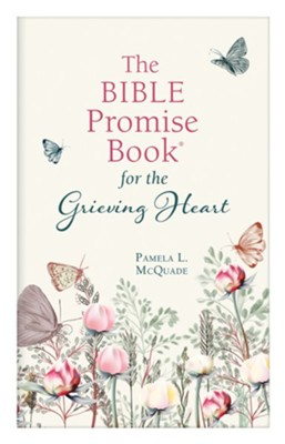 Bible Promise Book for the Grieving Heart   -     By: Pamela L. McQuade