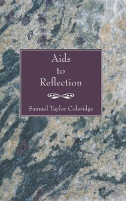 AIDS to Reflection  -     By: Samuel Taylor Coleridge