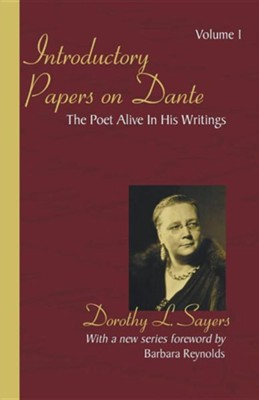 Introductory Papers on Dante: Volume 1: The Poet Alive in His Writings  -     By: Dorothy L. Sayers